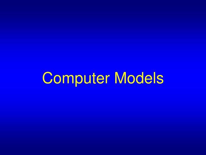 Computer Models