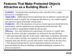 features that make protected objects attractive as a building block 1
