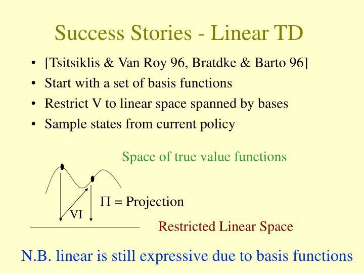 Success Stories - Linear TD