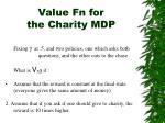value fn for the charity mdp