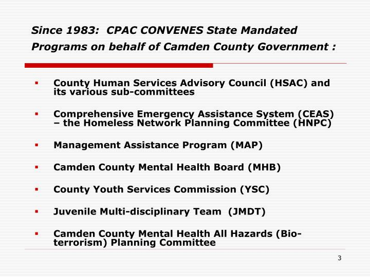 Since 1983 cpac convenes state mandated programs on behalf of camden county government