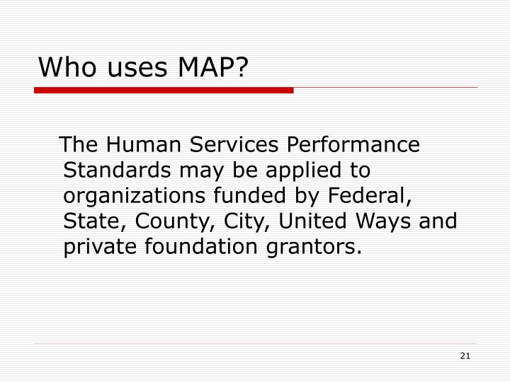 Who uses MAP?
