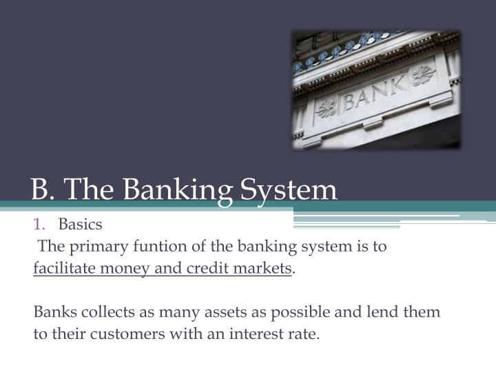 B. The Banking System