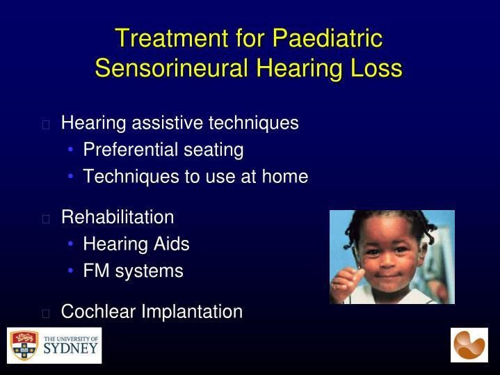 Treatment for Paediatric Sensorineural Hearing Loss