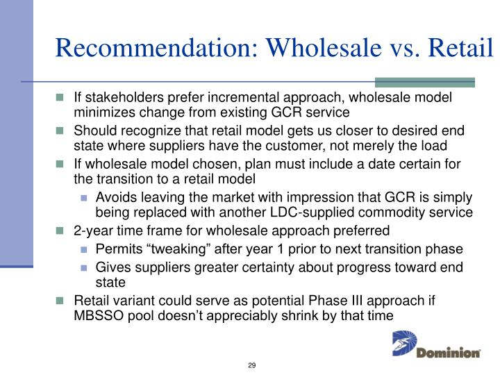 Recommendation: Wholesale vs. Retail