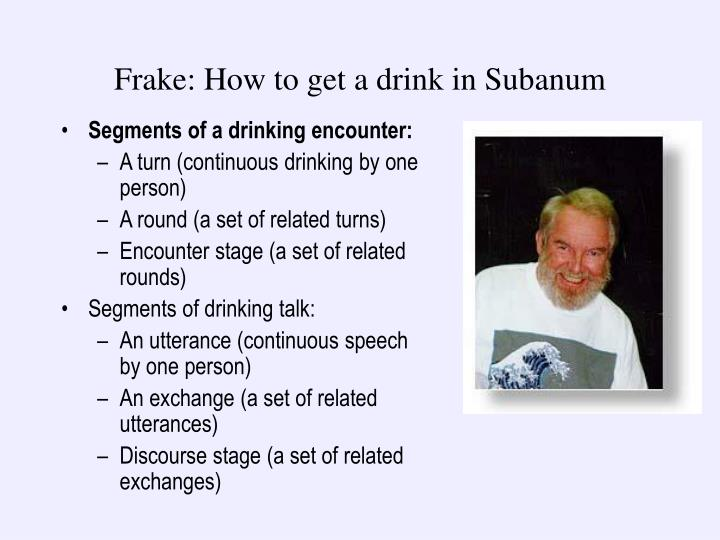 Frake: How to get a drink in Subanum
