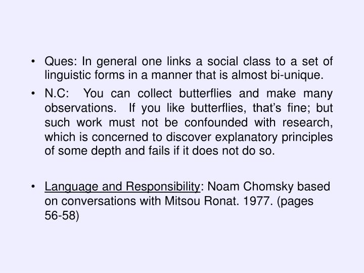Ques: In general one links a social class to a set of linguistic forms in a manner that is almost bi-unique.