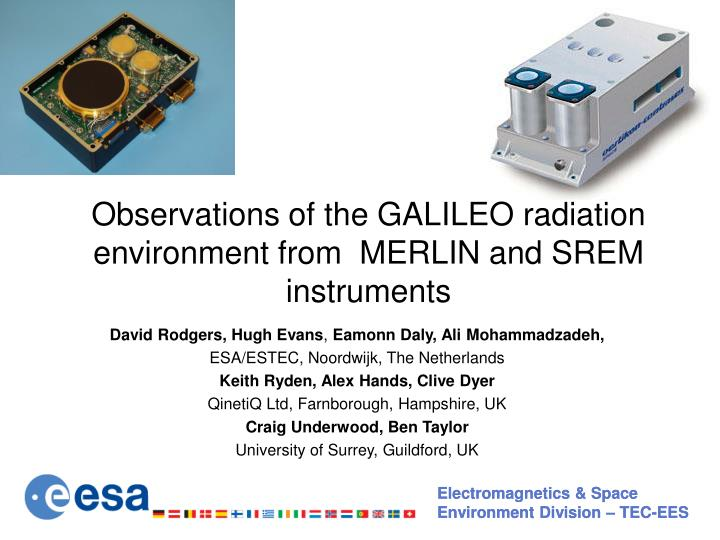 observations of the galileo radiation environment from merlin and srem instruments n.