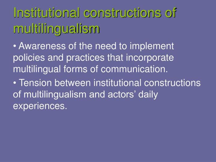 Institutional constructions of multilingualism