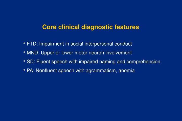 Core clinical diagnostic features
