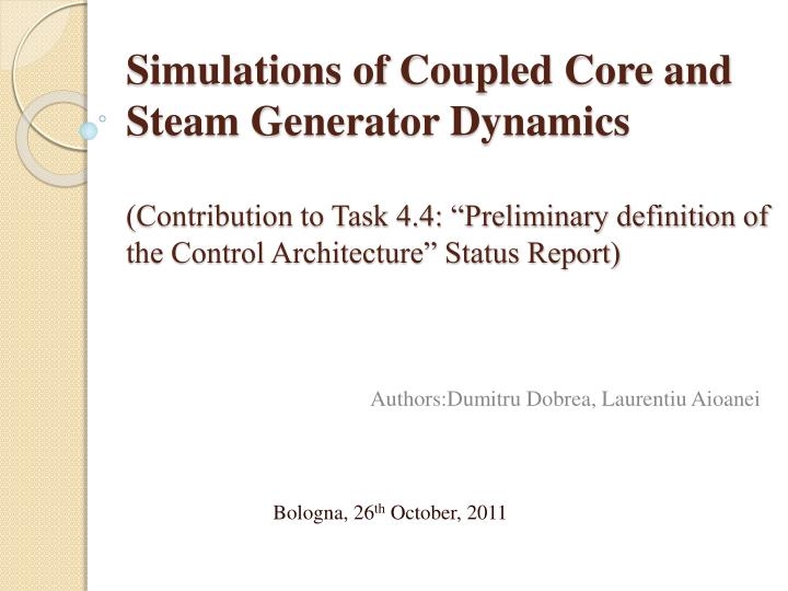 Simulations of Coupled Core and Steam Generator Dynamics