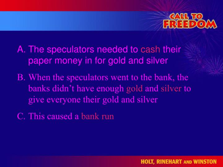 The speculators needed to