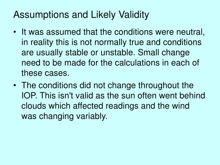Assumptions and Likely Validity