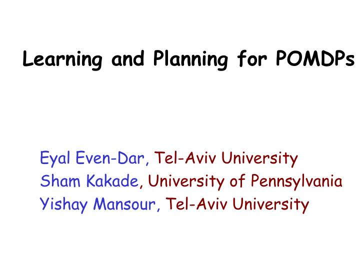 learning and planning for pomdps n.