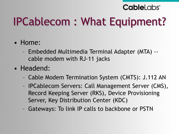 IPCablecom : What Equipment?