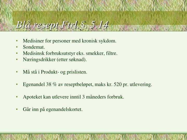 Blå resept Ftrl.§. 5.14