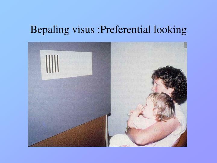 Bepaling visus :Preferential looking
