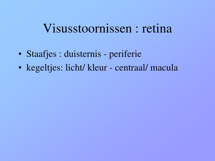 Visusstoornissen : retina