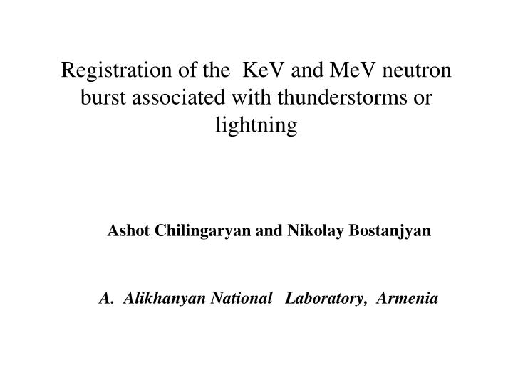 Registration of the kev and mev neutron burst associated with thunderstorms or lightning