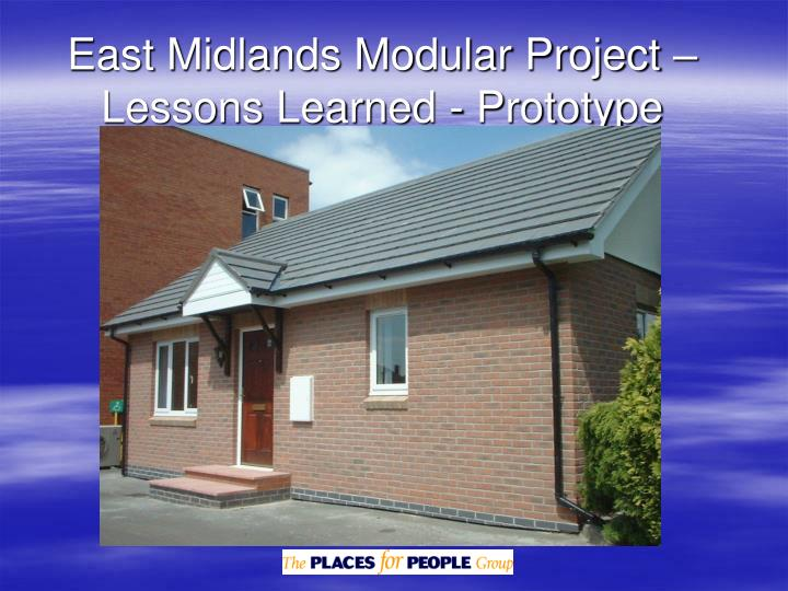 East Midlands Modular Project – Lessons Learned - Prototype