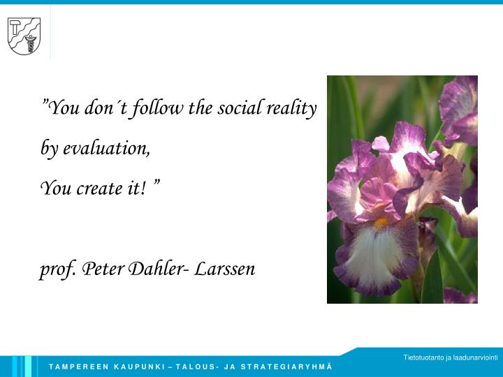 """You don´t follow the social reality"