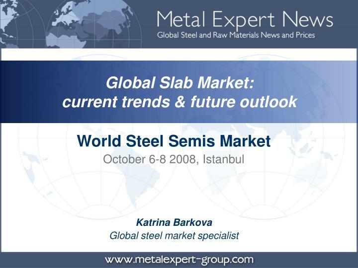 Global Slab Market:
