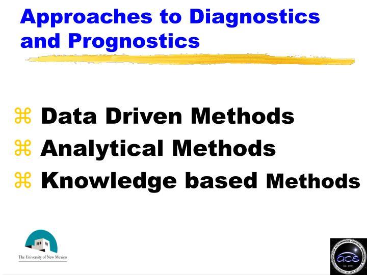 Approaches to Diagnostics and Prognostics