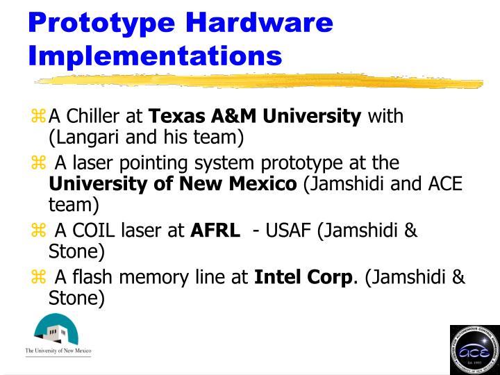 Prototype Hardware Implementations