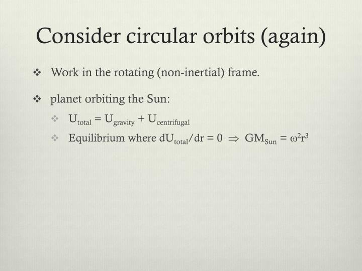 Consider circular orbits (again)