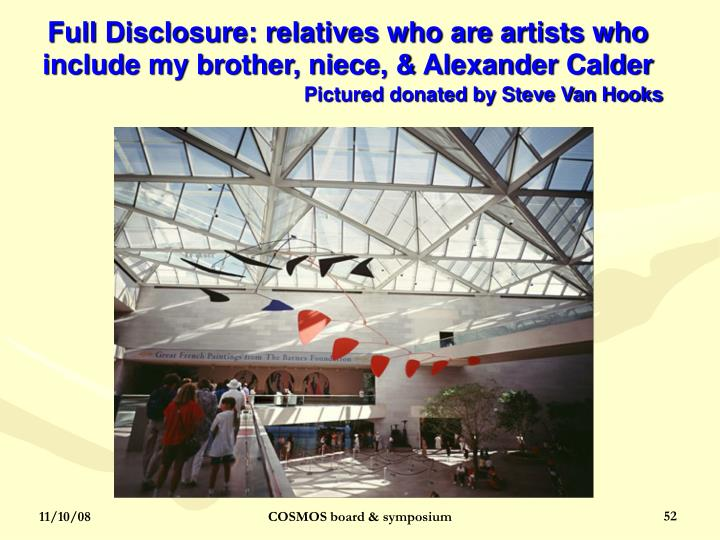 Full Disclosure: relatives who are artists who include my brother, niece, & Alexander Calder