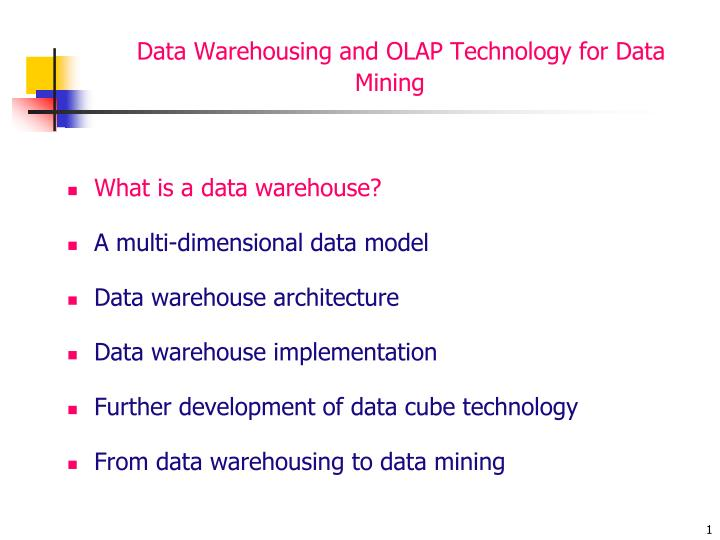 PPT - Data Warehousing and OLAP Technology for Data Mining