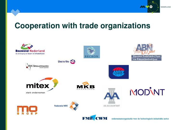 Cooperation with trade organizations