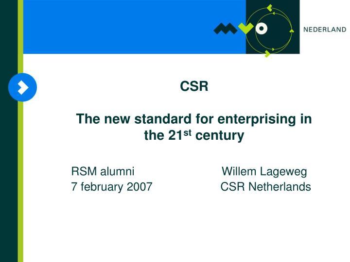 Csr the new standard for enterprising in the 21 st century