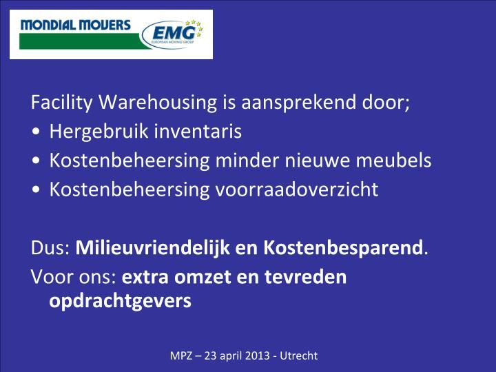 Facility Warehousing is aansprekend door;