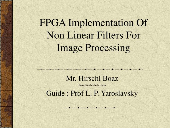 Fpga implementation of non linear filters for image processing