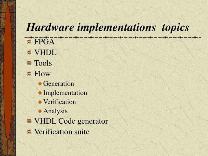 Hardware implementations  topics