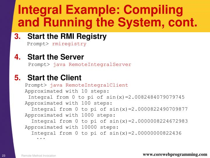 Integral Example: Compiling and Running the System, cont.