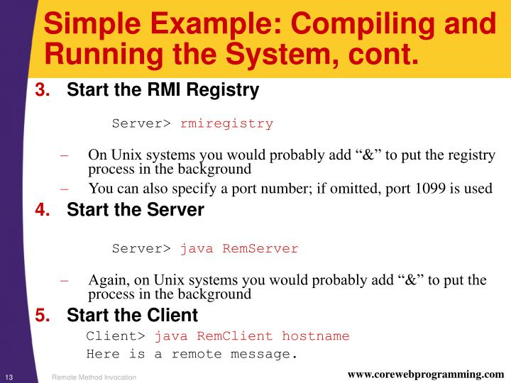 Simple Example: Compiling and Running the System, cont.