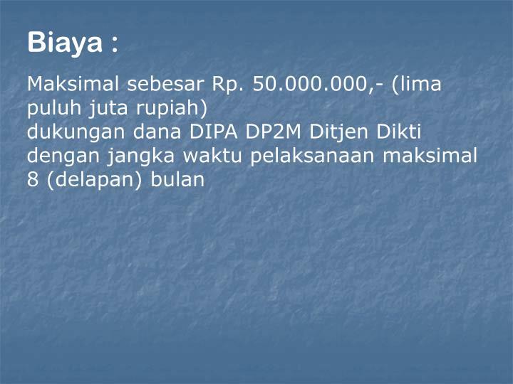 Biaya :