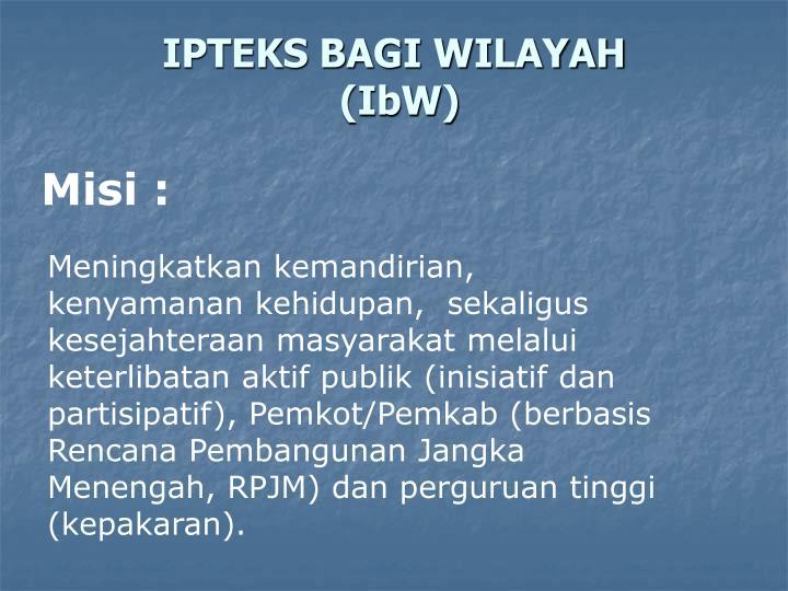 IPTEKS BAGI WILAYAH