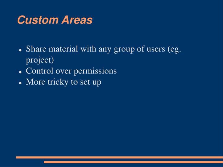 Custom Areas