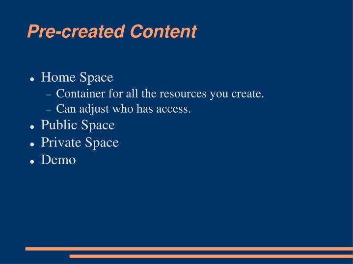 Pre-created Content