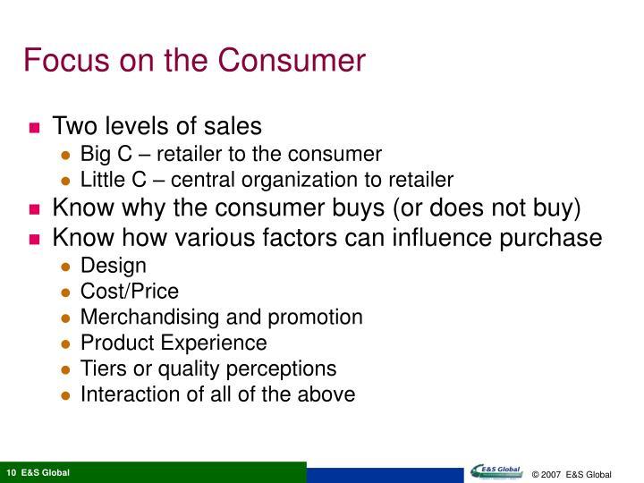 Focus on the Consumer