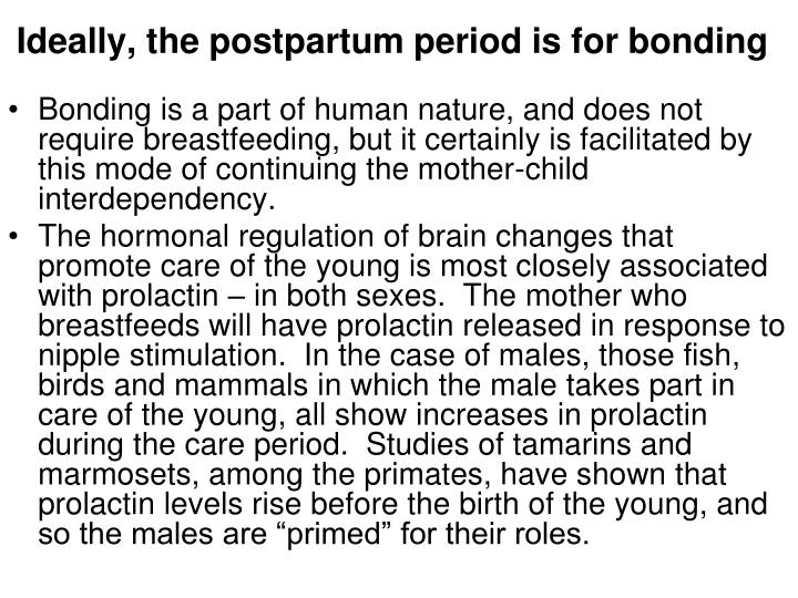 Ideally, the postpartum period is for bonding