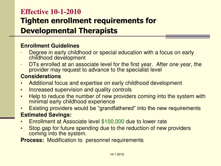 Effective 10 1 2010 tighten enrollment requirements for developmental therapists