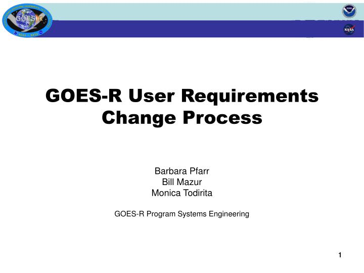 Goes r user requirements change process