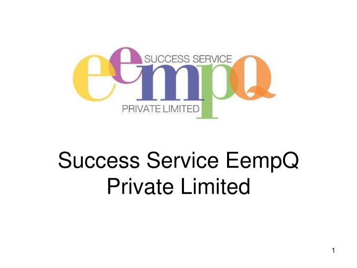 Success service eempq private limited