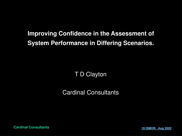 Improving Confidence in the Assessment of