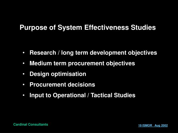 Purpose of System Effectiveness Studies