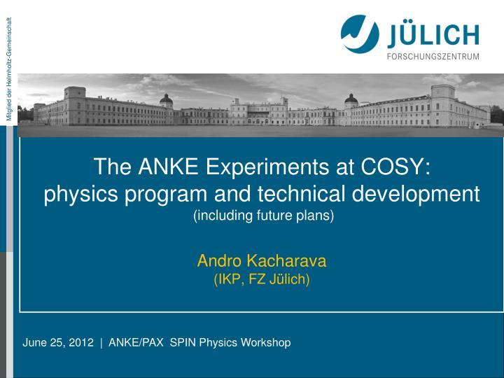 The ANKE Experiments at COSY: